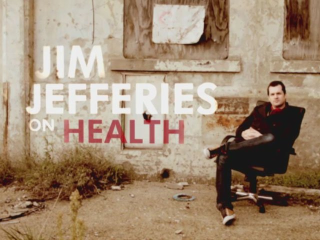 Jim Jefferies on Health