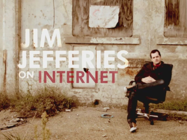 Jim Jefferies on Internet