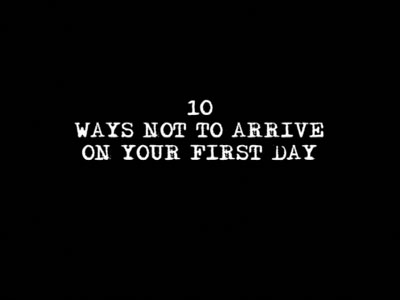 Ep 2 | 10 Ways Not To Arrive On Your First Day
