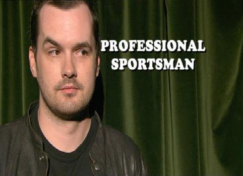 Jobs Jim Jefferies Shouldn't Do: Professional Sportsman